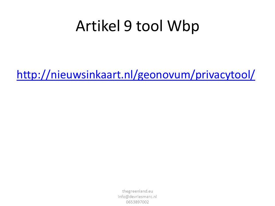 Artikel 9 tool Wbp http://nieuwsinkaart.nl/geonovum/privacytool/ thegreenland.eu info@devriesmarc.nl 0653897002