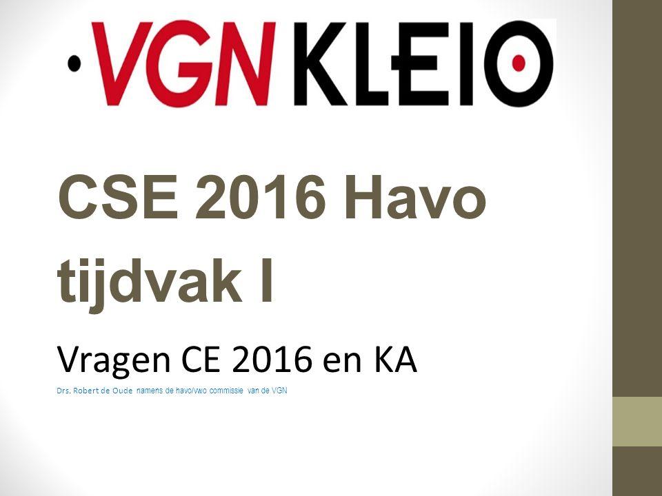 CSE 2016 Havo tijdvak I Vragen CE 2016 en KA Drs.