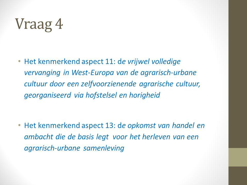 Vraag 5 Het kenmerkend aspect 12: Het ontstaan van feodale verhoudingen in het bestuur