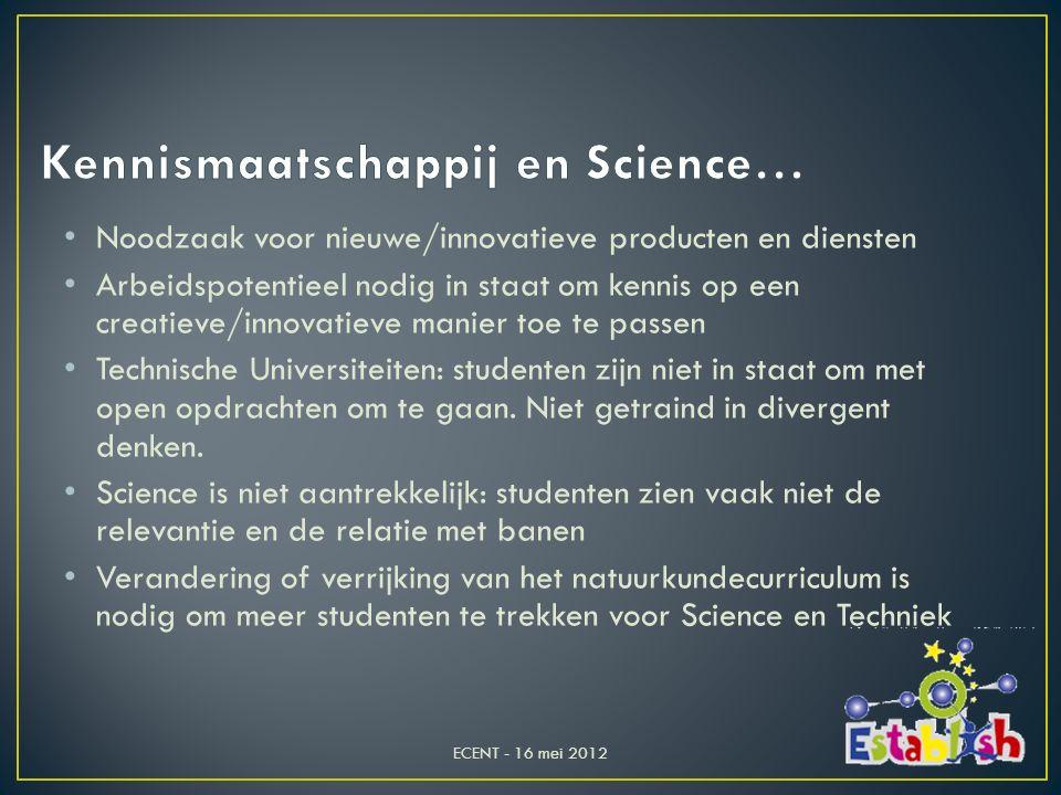 Veel leerlingen beginnen al op 13/14 jarige leeftijd een aversie tegen science te krijgen Laag aantal aanmeldingen bij universiteiten Gebrek aan Science-docenten, m.n.