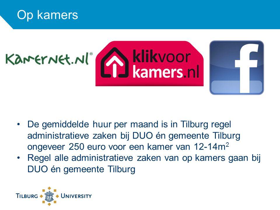 Op kamers De gemiddelde huur per maand is in Tilburg regel administratieve zaken bij DUO én gemeente Tilburg ongeveer 250 euro voor een kamer van 12-14m 2 Regel alle administratieve zaken van op kamers gaan bij DUO én gemeente Tilburg