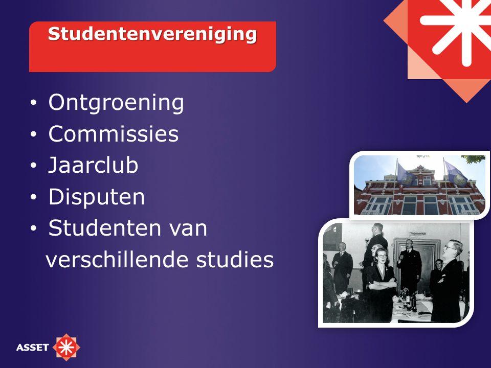 Ontgroening Commissies Jaarclub Disputen Studenten van verschillende studies Studentenvereniging