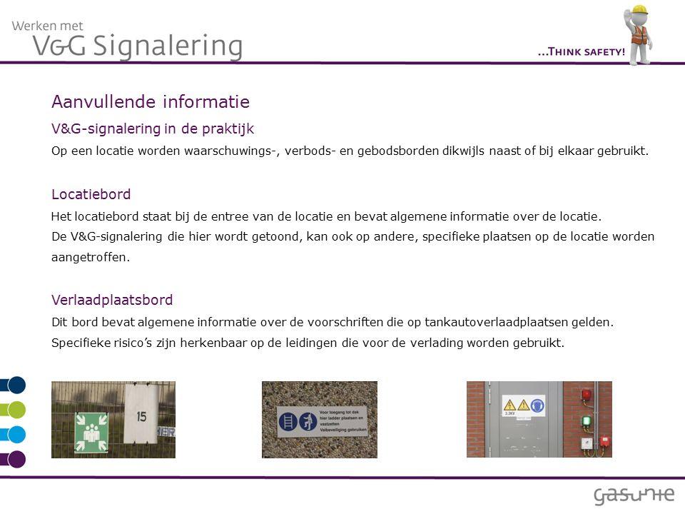 Aanvullende informatie V&G-signalering in de praktijk Op een locatie worden waarschuwings-, verbods- en gebodsborden dikwijls naast of bij elkaar gebruikt.