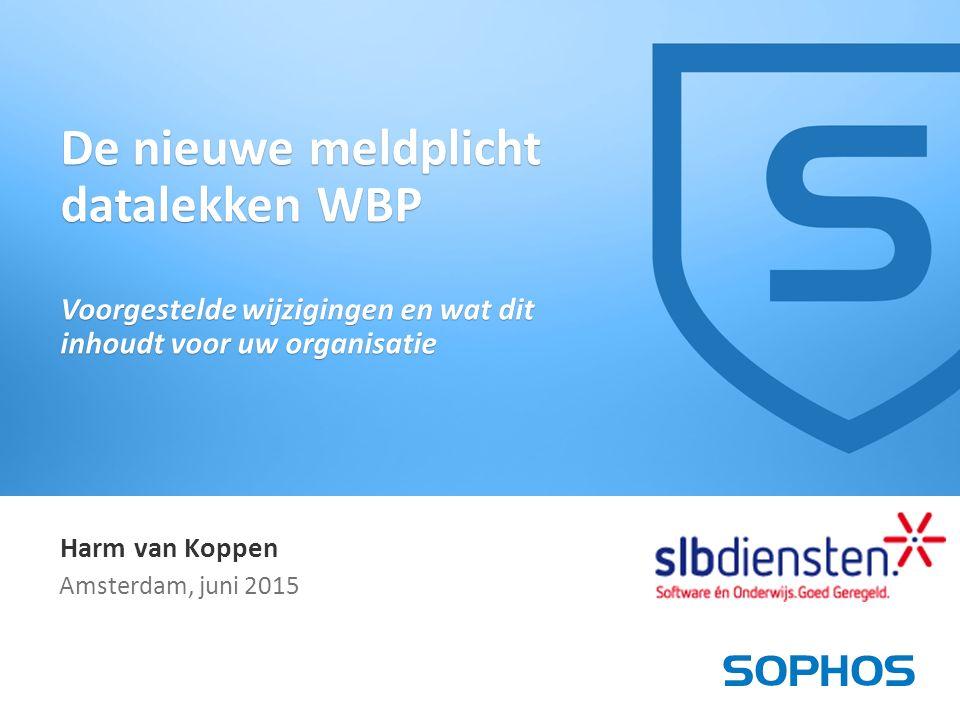 1 Harm van Koppen Amsterdam, juni 2015 De nieuwe meldplicht datalekken WBP Voorgestelde wijzigingen en wat dit inhoudt voor uw organisatie