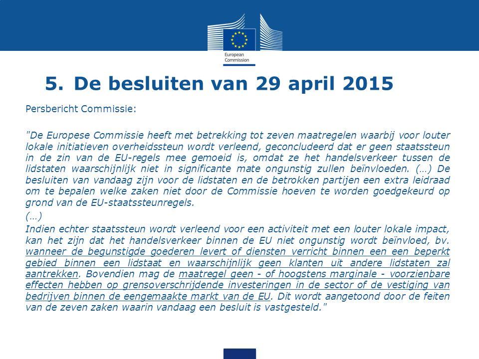 5. De besluiten van 29 april 2015 Persbericht Commissie: