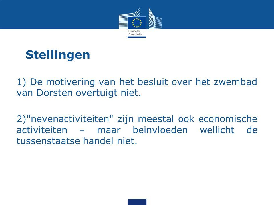 Stellingen 1) De motivering van het besluit over het zwembad van Dorsten overtuigt niet.