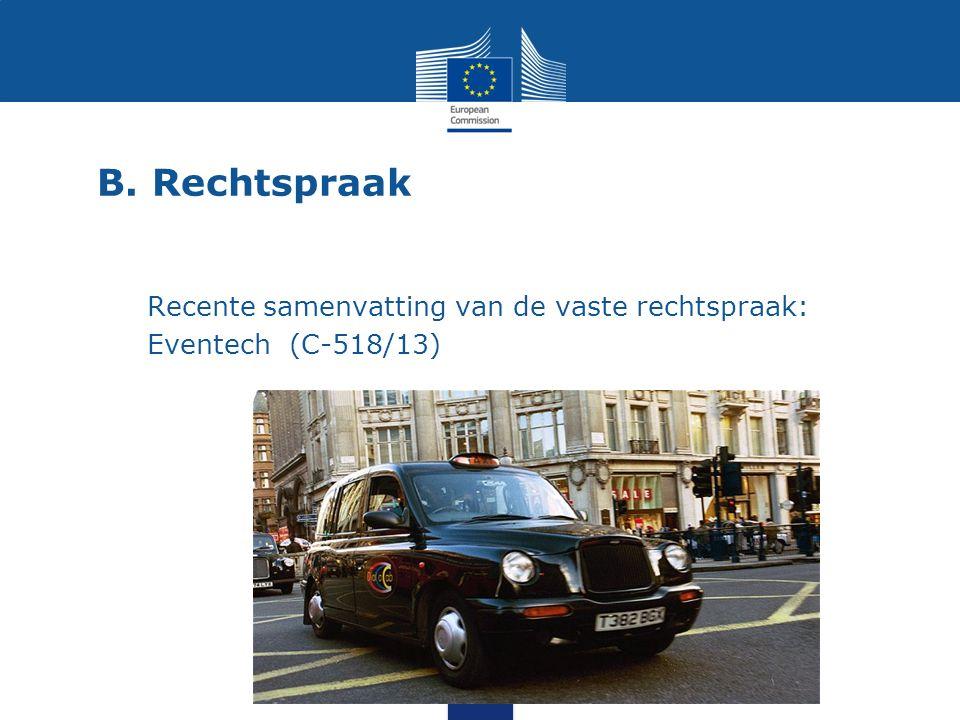 B. Rechtspraak Recente samenvatting van de vaste rechtspraak: Eventech (C-518/13)