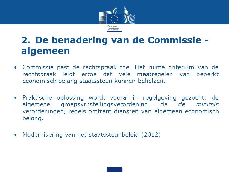 2.De benadering van de Commissie - algemeen Commissie past de rechtspraak toe.