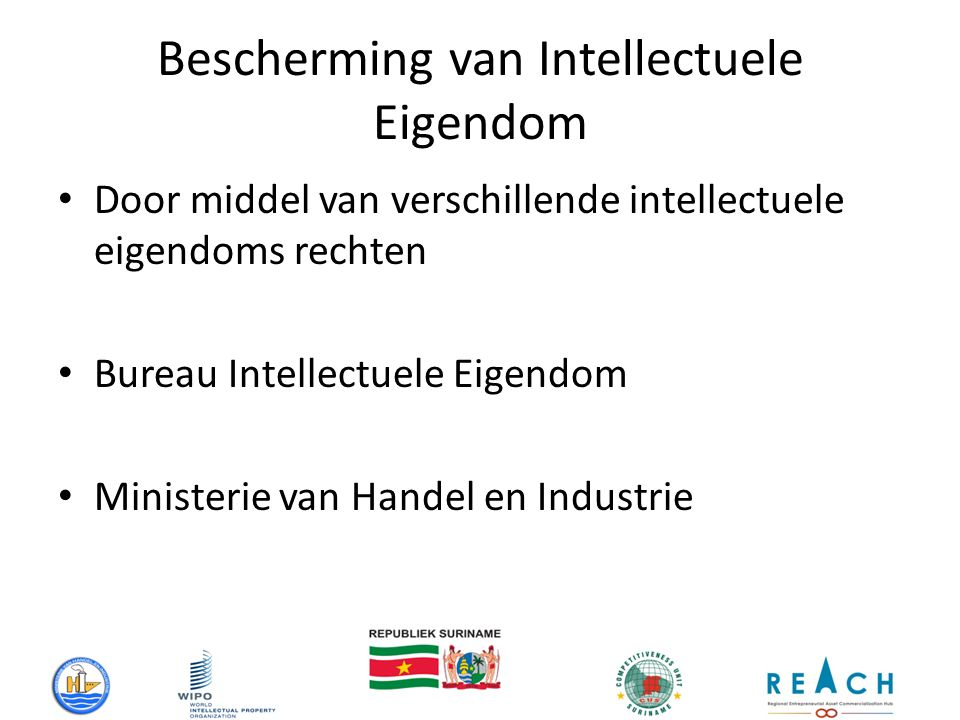 Bescherming van Intellectuele Eigendom Door middel van verschillende intellectuele eigendoms rechten Bureau Intellectuele Eigendom Ministerie van Handel en Industrie