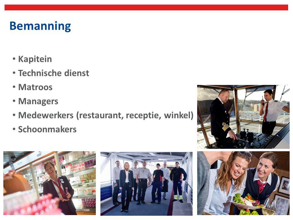 Bemanning Kapitein Technische dienst Matroos Managers Medewerkers (restaurant, receptie, winkel) Schoonmakers