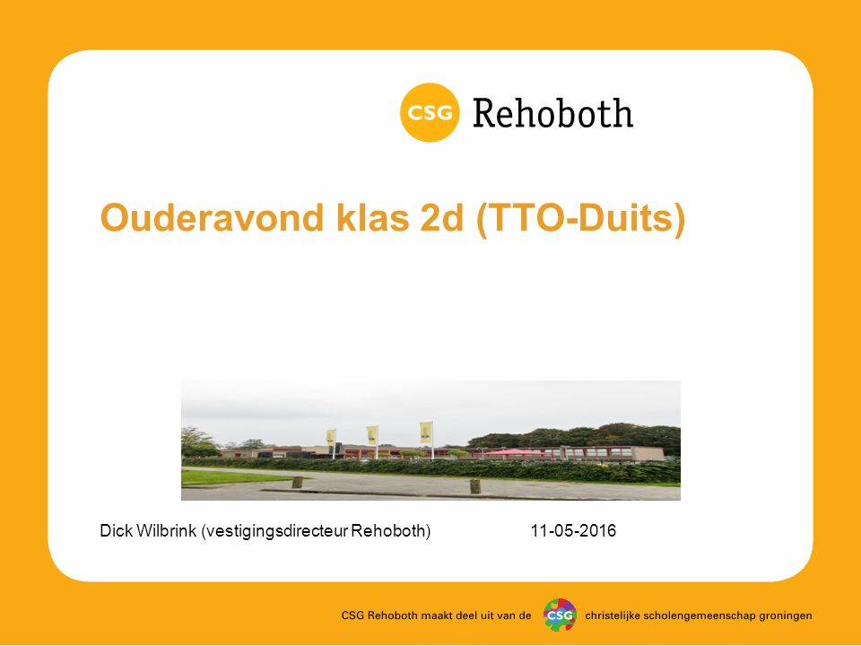 Ouderavond klas 2d (TTO-Duits) Dick Wilbrink (vestigingsdirecteur Rehoboth)11-05-2016