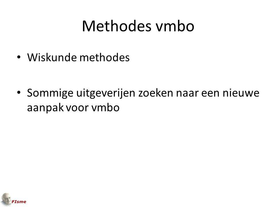 Methodes vmbo Wiskunde methodes Sommige uitgeverijen zoeken naar een nieuwe aanpak voor vmbo