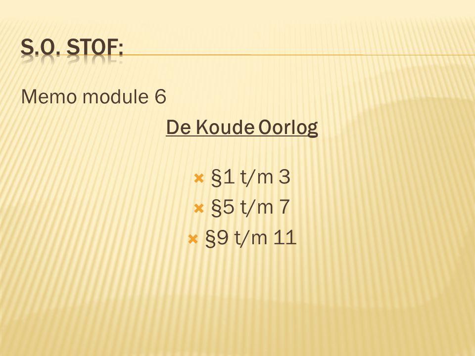 Memo module 6 De Koude Oorlog  §1 t/m 3  §5 t/m 7  §9 t/m 11