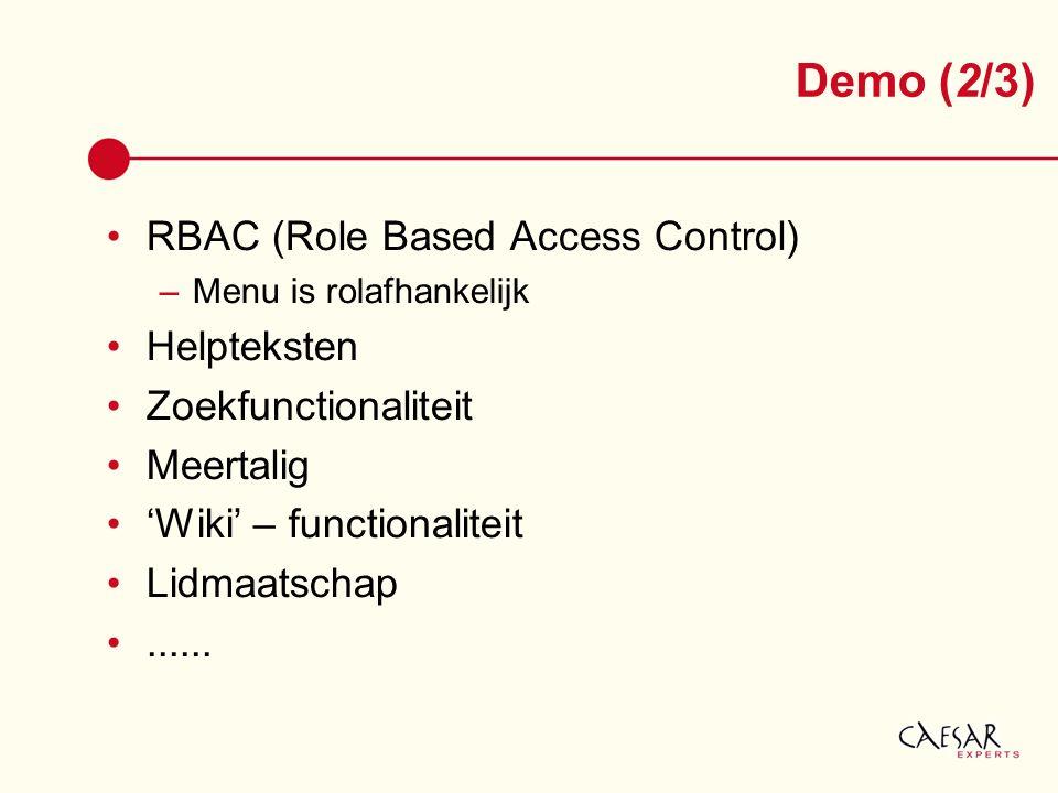 RBAC (Role Based Access Control) –Menu is rolafhankelijk Helpteksten Zoekfunctionaliteit Meertalig 'Wiki' – functionaliteit Lidmaatschap...... Demo (2