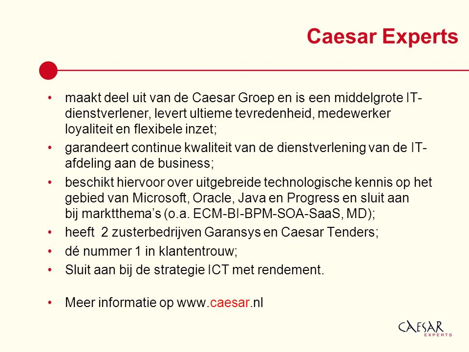 Caesar Experts maakt deel uit van de Caesar Groep en is een middelgrote IT- dienstverlener, levert ultieme tevredenheid, medewerker loyaliteit en flex
