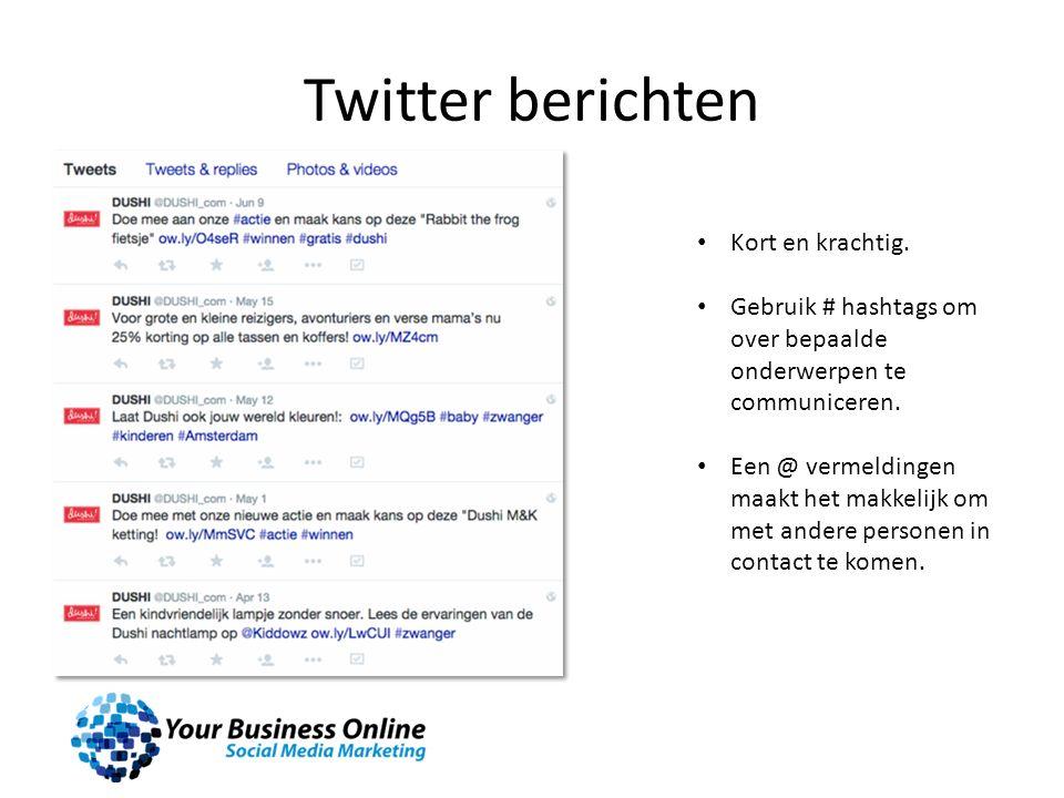 Twitter berichten Kort en krachtig. Gebruik # hashtags om over bepaalde onderwerpen te communiceren. Een @ vermeldingen maakt het makkelijk om met and