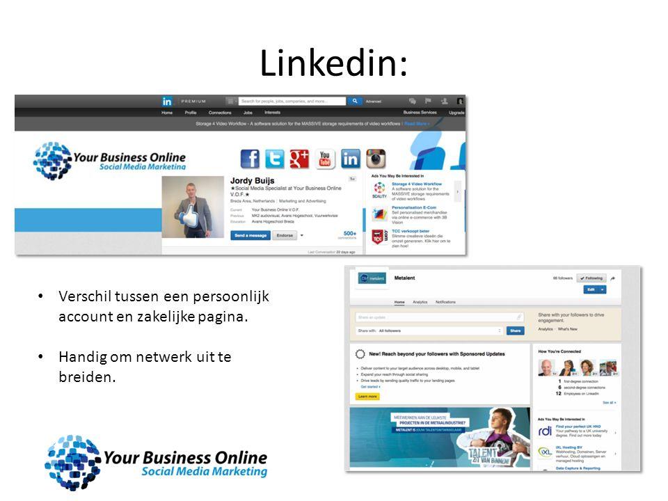 Linkedin: Verschil tussen een persoonlijk account en zakelijke pagina. Handig om netwerk uit te breiden.