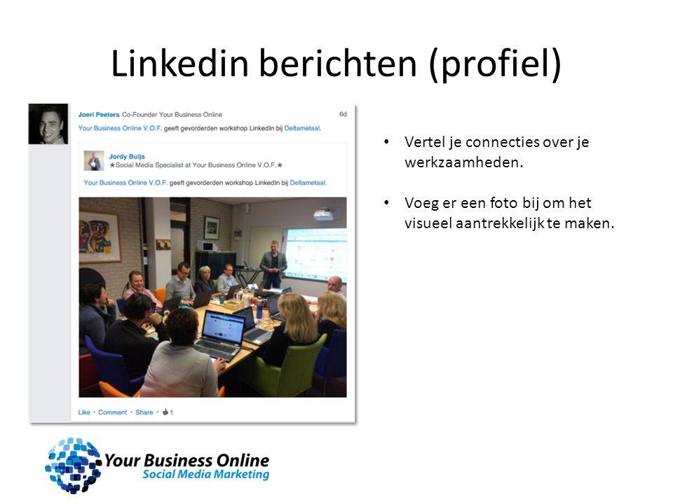 Linkedin berichten (profiel) Vertel je connecties over je werkzaamheden. Voeg er een foto bij om het visueel aantrekkelijk te maken.