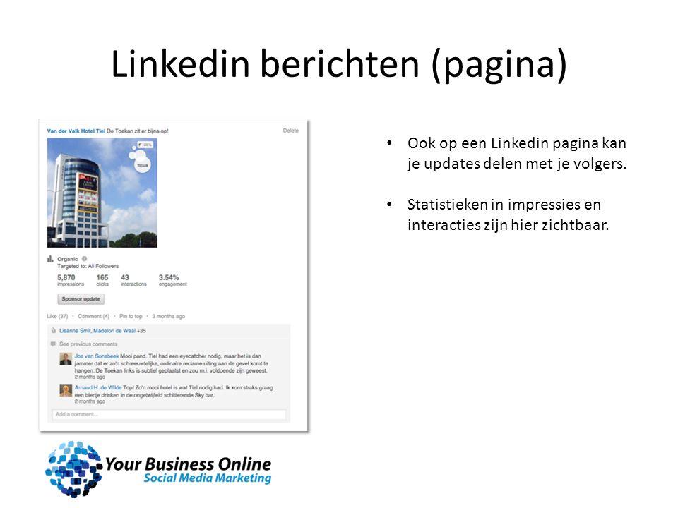 Linkedin berichten (pagina) Ook op een Linkedin pagina kan je updates delen met je volgers.
