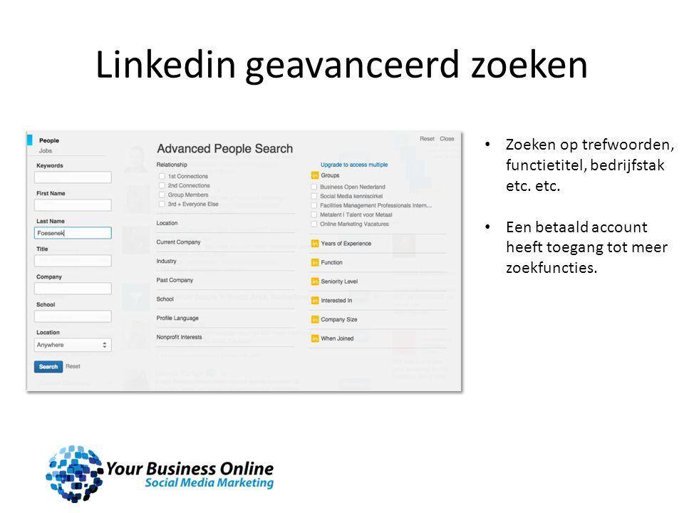 Linkedin geavanceerd zoeken Zoeken op trefwoorden, functietitel, bedrijfstak etc. etc. Een betaald account heeft toegang tot meer zoekfuncties.
