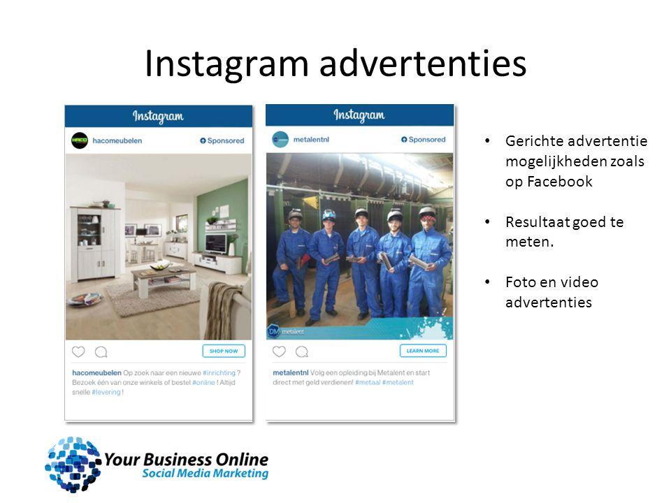 Instagram advertenties Gerichte advertentie mogelijkheden zoals op Facebook Resultaat goed te meten. Foto en video advertenties
