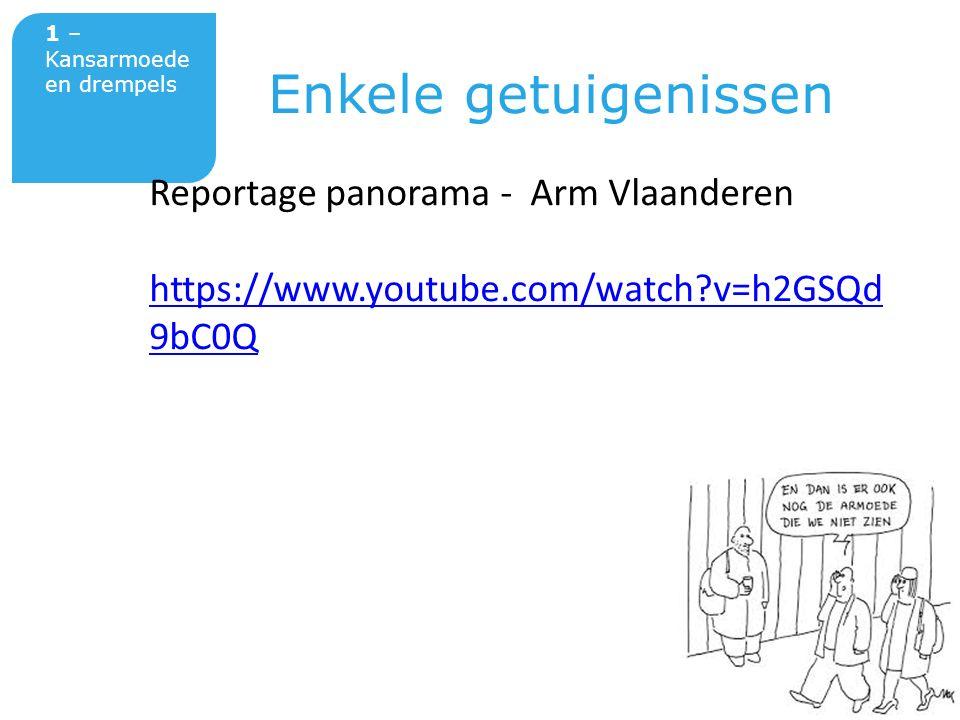 Titel van de presentatie verdana 18 Locatie – datum verdana 14 1 – Kansarmoede en drempels Enkele getuigenissen Reportage panorama - Arm Vlaanderen https://www.youtube.com/watch?v=h2GSQd 9bC0Q