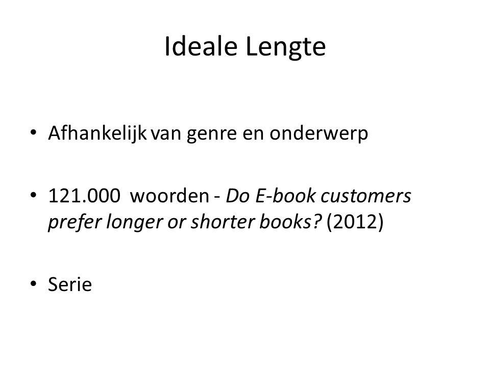 Ideale Lengte Afhankelijk van genre en onderwerp 121.000 woorden - Do E-book customers prefer longer or shorter books? (2012) Serie