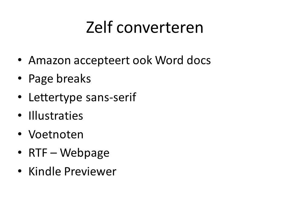 Zelf converteren Amazon accepteert ook Word docs Page breaks Lettertype sans-serif Illustraties Voetnoten RTF – Webpage Kindle Previewer