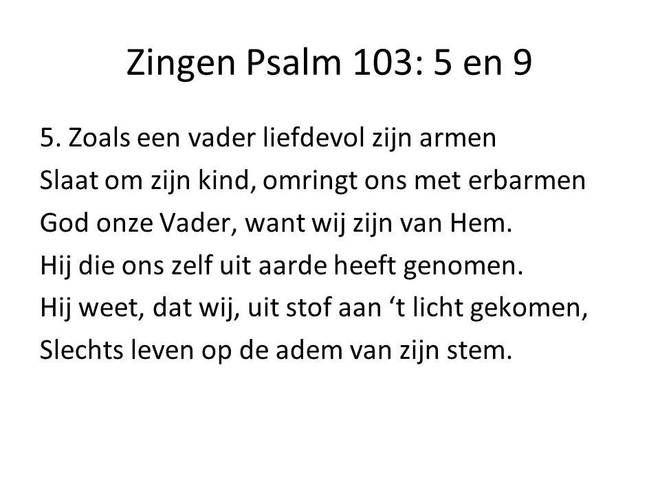 Zingen Psalm 103: 5 en 9 5.