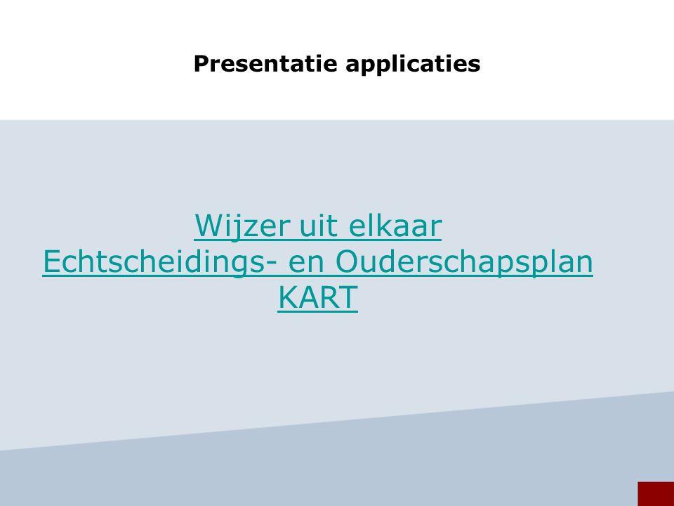 Presentatie applicaties Wijzer uit elkaar Echtscheidings- en Ouderschapsplan KART
