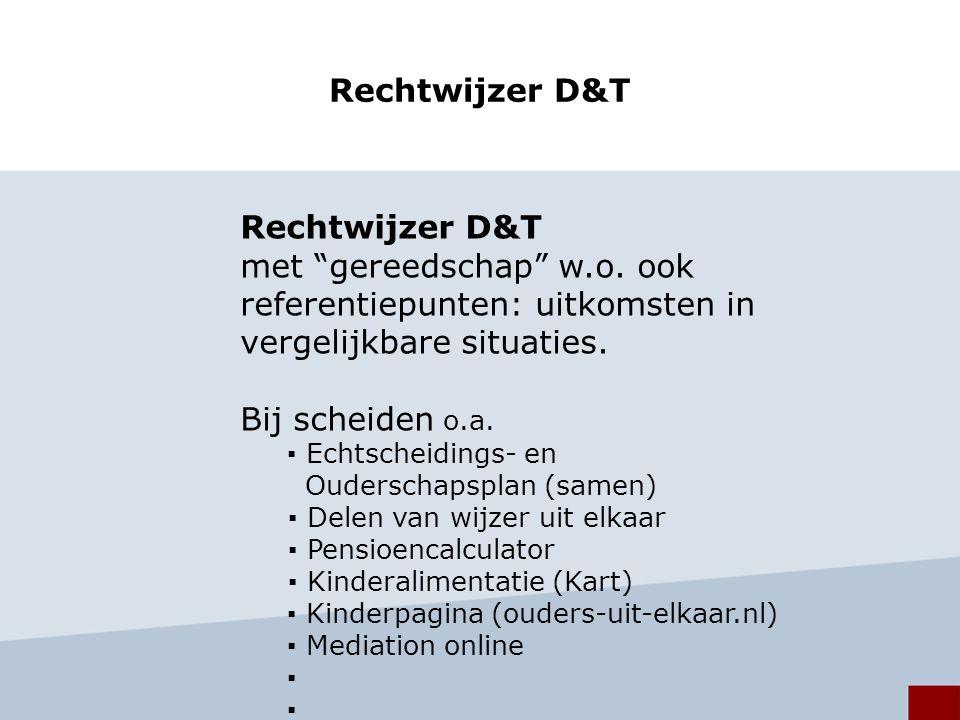 Rechtwijzer D&T met gereedschap w.o. ook referentiepunten: uitkomsten in vergelijkbare situaties.