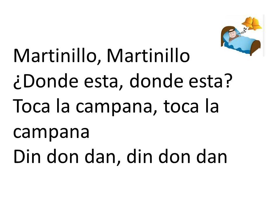 Martinillo, Martinillo ¿Donde esta, donde esta.