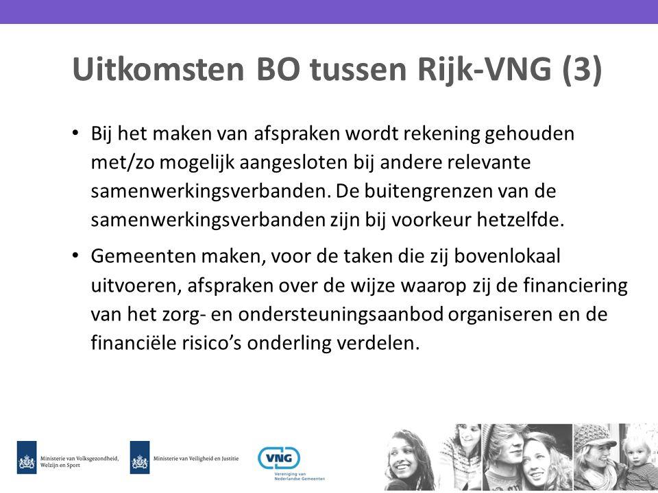Uitkomsten BO tussen Rijk-VNG (3) Bij het maken van afspraken wordt rekening gehouden met/zo mogelijk aangesloten bij andere relevante samenwerkingsve