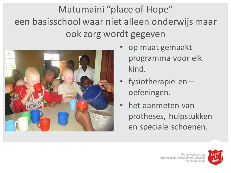 Matumaini place of Hope een basisschool waar niet alleen onderwijs maar ook zorg wordt gegeven op maat gemaakt programma voor elk kind.