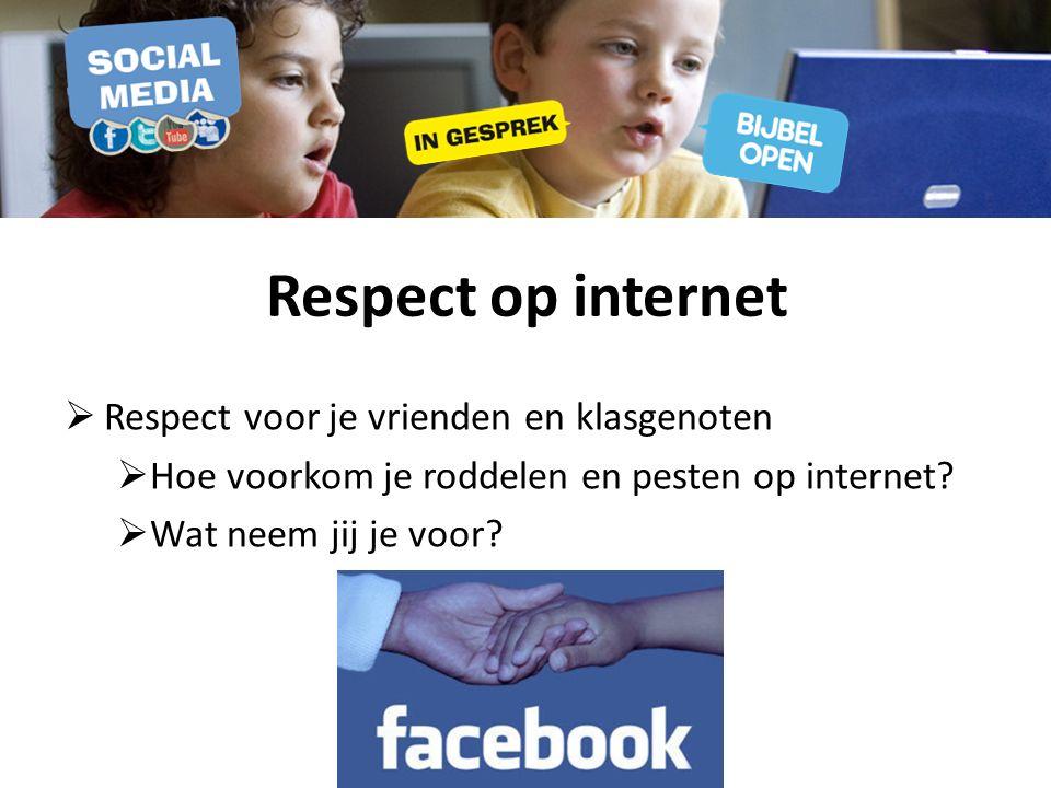 Respect op internet  Respect voor je vrienden en klasgenoten  Hoe voorkom je roddelen en pesten op internet.