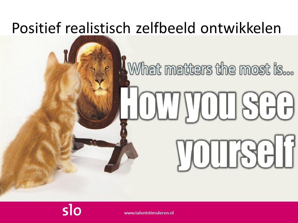 Positief realistisch zelfbeeld ontwikkelen www.talentstimuleren.nl