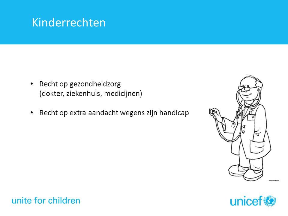 Kinderrechten Recht op gezondheidzorg (dokter, ziekenhuis, medicijnen) Recht op extra aandacht wegens zijn handicap Kinderrechten