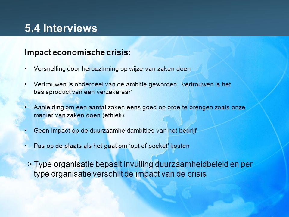 5.4 Interviews Impact economische crisis: Versnelling door herbezinning op wijze van zaken doen Vertrouwen is onderdeel van de ambitie geworden, 'vert