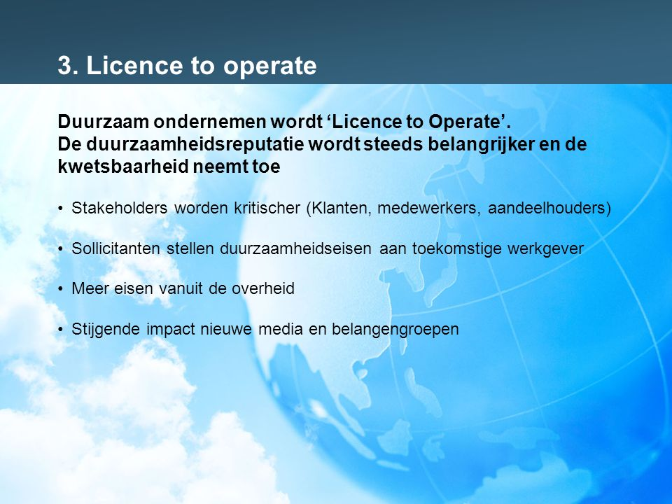 3. Licence to operate Duurzaam ondernemen wordt 'Licence to Operate'.