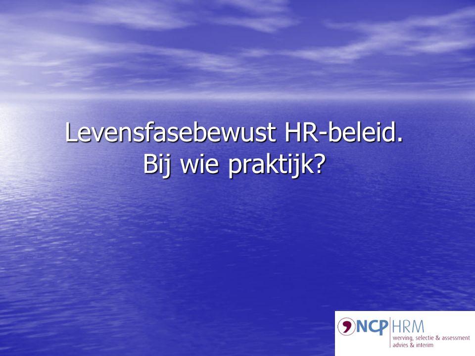 Levensfasebewust HR-beleid. Bij wie praktijk