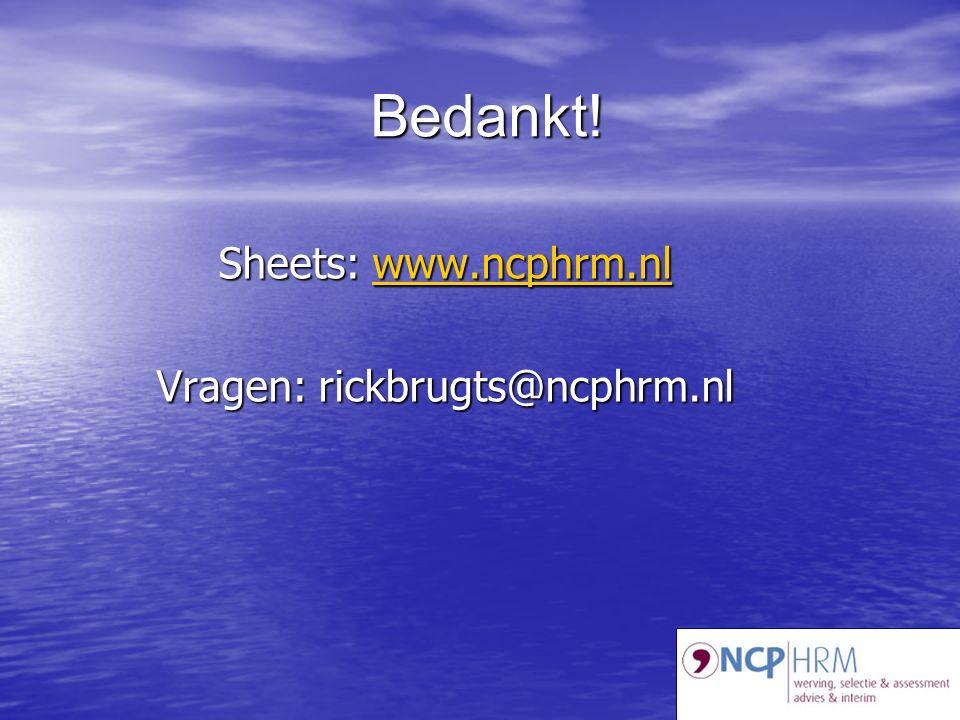 Bedankt! Sheets: www.ncphrm.nl www.ncphrm.nl Vragen: rickbrugts@ncphrm.nl