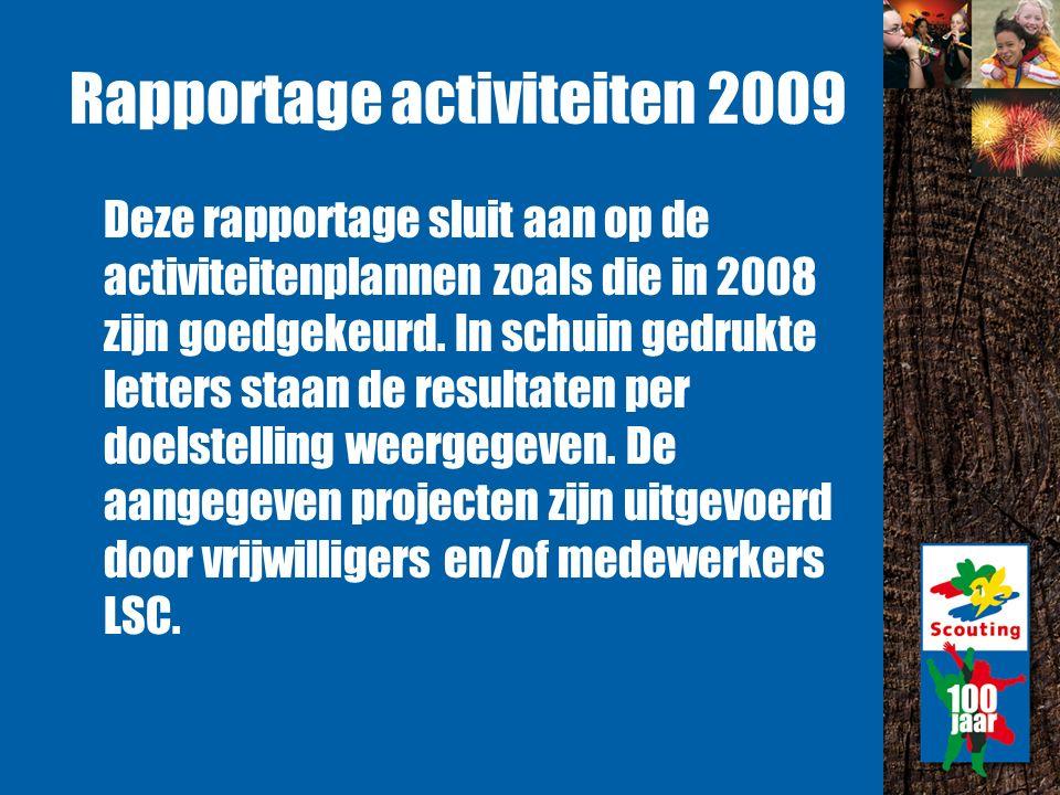 Rapportage activiteiten 2009 Deze rapportage sluit aan op de activiteitenplannen zoals die in 2008 zijn goedgekeurd.