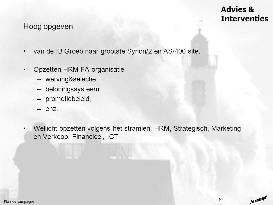 Plan de campagne Advies & Interventies 10 Hoog opgeven van de IB Groep naar grootste Synon/2 en AS/400 site.