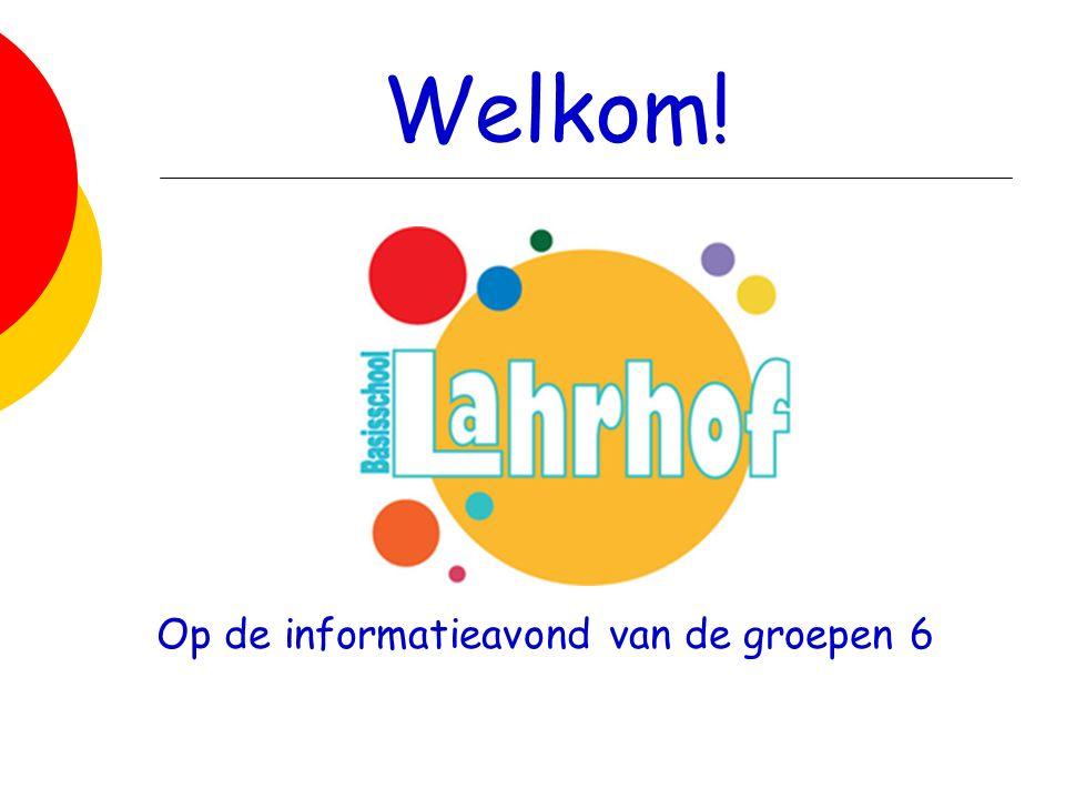 Welkom! Op de informatieavond van de groepen 6
