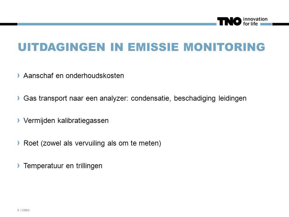 UITDAGINGEN IN EMISSIE MONITORING Aanschaf en onderhoudskosten Gas transport naar een analyzer: condensatie, beschadiging leidingen Vermijden kalibratiegassen Roet (zowel als vervuiling als om te meten) Temperatuur en trillingen 6 | CEMS