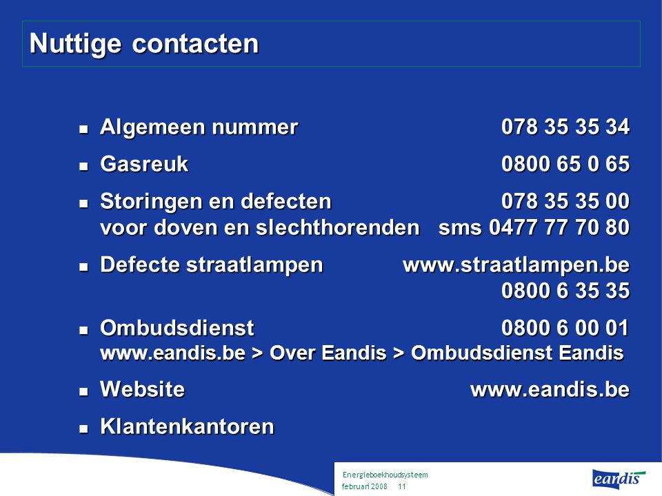 Energieboekhoudsysteem februari 2008 10 Wat doet Eandis en wat niet .