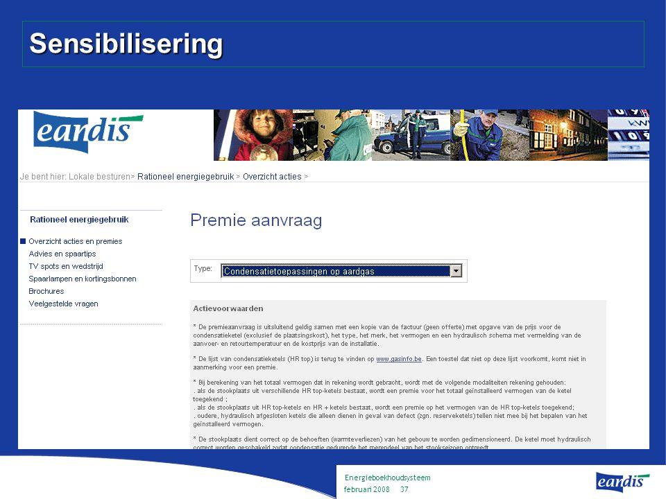 Energieboekhoudsysteem februari 2008 36 Sensibilisering