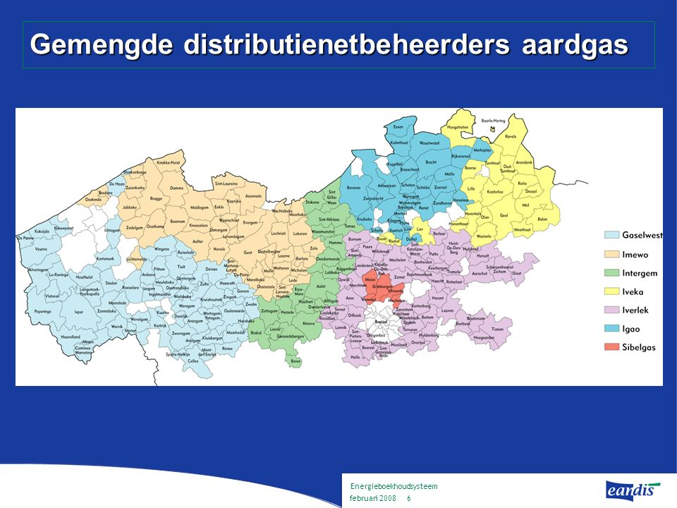 Energieboekhoudsysteem februari 2008 5 Gemengde distributienetbeheerders elektriciteit