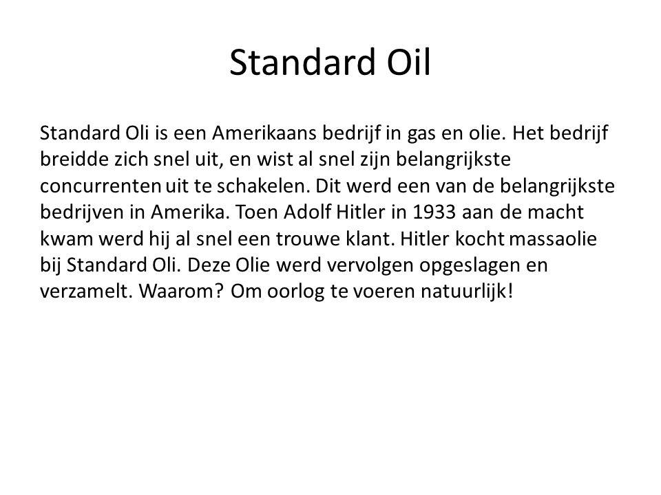 Standard Oil Standard Oli is een Amerikaans bedrijf in gas en olie.