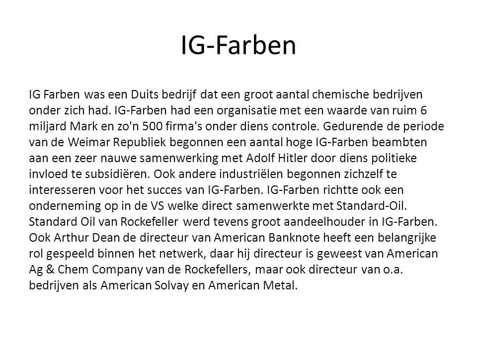 IG-Farben IG Farben was een Duits bedrijf dat een groot aantal chemische bedrijven onder zich had.